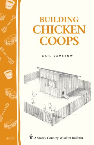 Building Chicken Coops: Storey Country Wisdom Bulletin A-224 by [Gail Damerow]