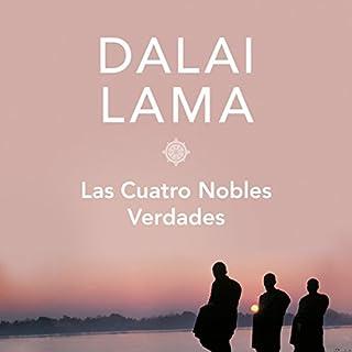 Las cuatro nobles verdades [The Four Noble Truths] audiobook cover art