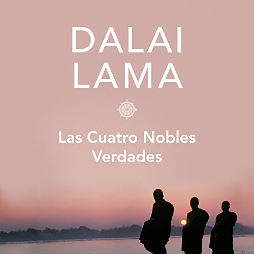 Las cuatro nobles verdades [The Four Noble Truths] audiobook cover art