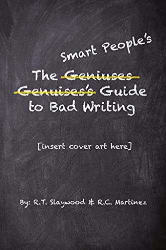 The Genius' Guide to Bad Writing