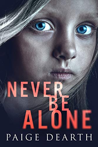Never Be Alone by [Paige Dearth]