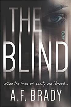 The Blind: A Chilling Psychological Suspense by [A.F. Brady]
