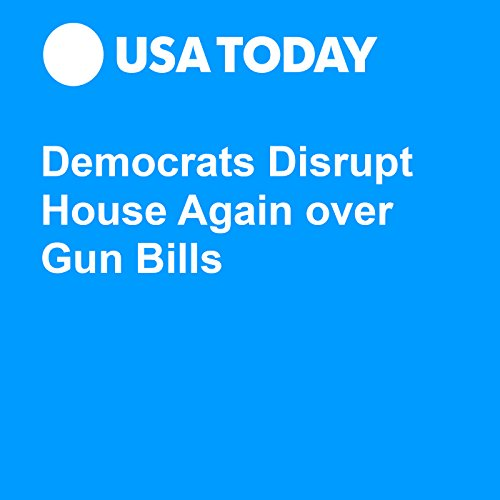 Democrats Disrupt House Again over Gun Bills audiobook cover art