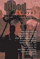 Blood and Betrayal: The Untold History