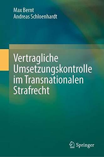 Vertragliche Umsetzungskontrolle im Transnationalen Strafrecht (German Edition)