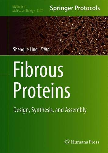 Fibrous Proteins: Design, Synthesis, and Assembly (Methods in Molecular Biology, 2347, Band 2347)