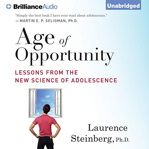 Age of Opportunity Audiobook By Laurence Steinberg Ph.D. cover art