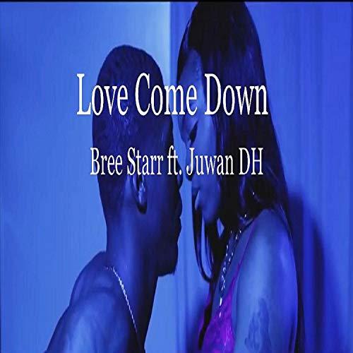 Love Come Down (feat. Juwan DH) [Explicit]