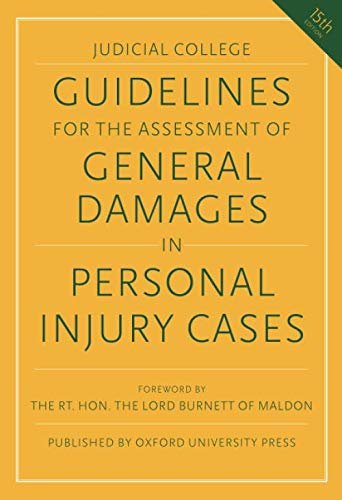 Compare Textbook Prices for Guidelines for the Assessment of General Damages in Personal Injury Cases Judicial College Guidelines for the Assessment of General Damages in Personal Injury Cases 15 Edition ISBN 9780198850939 by College, Judicial