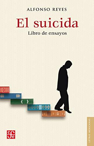 El suicida. Libro de ensayos (Letras Mexicanas nº 3)