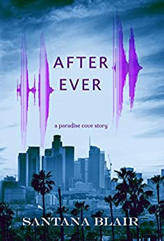 After Ever: A Paradise Cove Story by [Santana Blair]