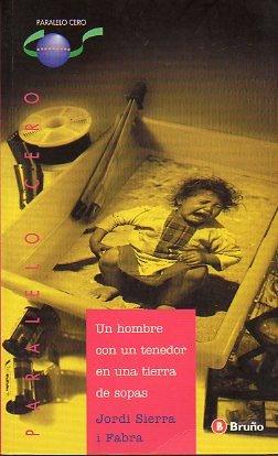 UN HOMBRE CON UN TENEDOR EN UNA TIERRA DE SOPAS. 4ª ed.