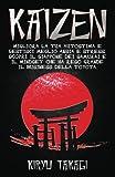 Kaizen: Migliora la tua autostima e gestisci meglio ansia e stress. Scopri il Giappone dei...