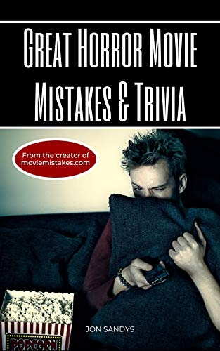 Great horror movie mistakes & trivia (English Edition)