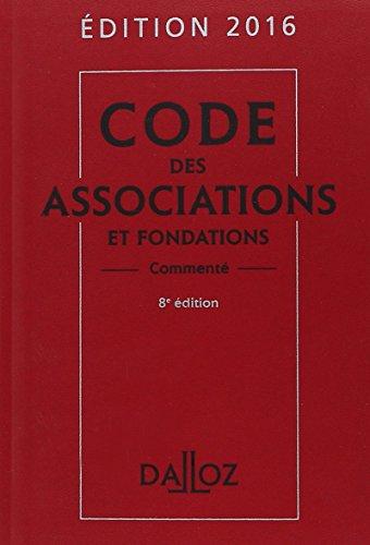 Code des associations et fondations 2016, commenté - 8e éd.