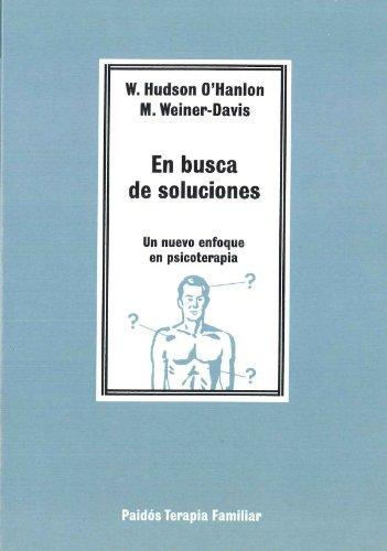En busca de soluciones : un nuevo enfoque en psicoterapia (Psicología Psiquiatría Psicoterapia, Band 35)
