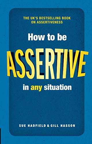 How to be Assertive In Any Situation