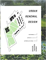 Urban Renewal Design: Sustainable Design, Artistic Regeneration, Historical Cultural Heritage