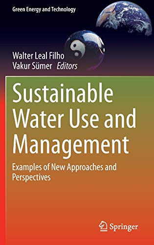 Sustainable Water Use and Management: Examples of New Approaches and Perspectives (Green Energy and Technology)