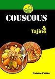 Couscous & Tajine: Petit livre de couscous et tajine | Deux recettes faciles et délicieuses - Cuisine marocaine | Méthode de préparation de couscous et Tajine