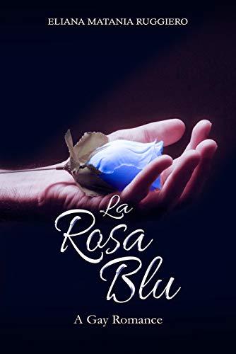 La Rosa Blu: A Gay Romance