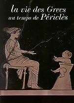 La vie des Grecs au temps de Périclès de François Trassard