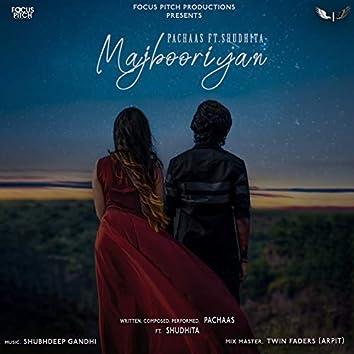 Majbooriyan (feat. Shudhita)