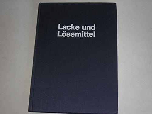 Lacke und Lösemittel.: Eigenschaften, Herstellung, Anwendung.