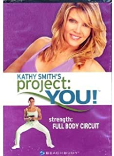 Kathy Smith's Project: You! Strength: Full Body Circuit