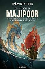 Le cycle de Majipoor, Intégrale volume 3 - Les légendes de Majipoor : Les chroniques de Majipoor ; Les montagnes de Majipoor ; Dernières nouvelles de Majipoor ; Glossaire de Majipoor de Robert Silverberg