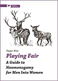 Playing Fair: A Guide to Nonmonogamy for Men into Women (Thorntree Fundamentals) (English Edition)