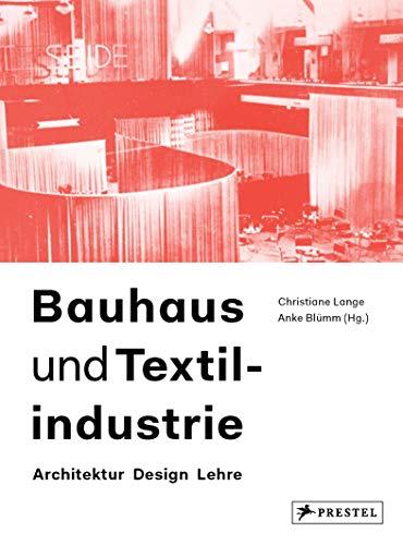 Bauhaus und Textilindustrie: Architektur Design Lehre