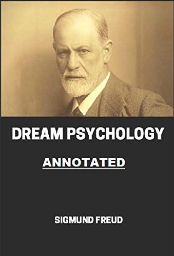 Dream Psychology Annotated (English Edition)