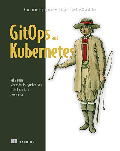 GitOps and Kubernetes: Continuous Deployment with Argo CD, Jenkins X, and Flux
