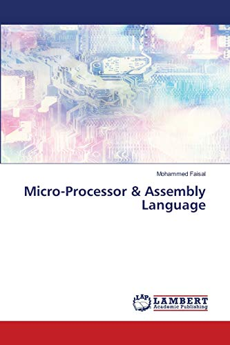 Compare Textbook Prices for Micro-Processor & Assembly Language  ISBN 9786202666824 by Faisal, Mohammed