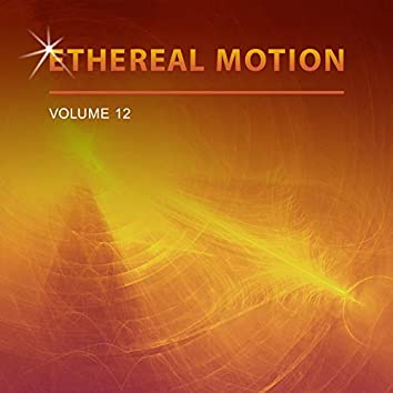 Ethereal Motion, Vol. 12
