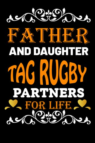 Father And Daughter Tag rugby Partners For Life: Father Day Gifts Ideas For Dad Who Loves Tag rugby/Blank Lined Notebook For Tag rugby Lover Father OR Daughter Birthday Gift