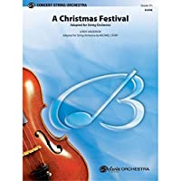 A Christmas Festival - By Leroy Anderson / adapted for string orchestra by Michael Story