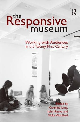 Download The Responsive Museum: Working with Audiences in the Twenty-First Century 0754645606