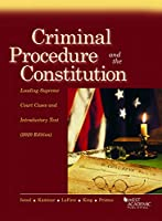 Criminal Procedure and the Constitution: Leading Supreme Court Cases and Introductory Text, 2020 (American Casebook Series)
