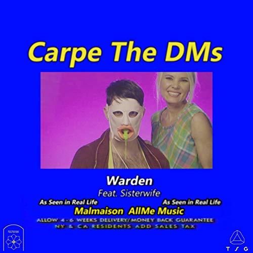 Carpe the DMs (feat. Sisterwife) (Master) [Explicit]