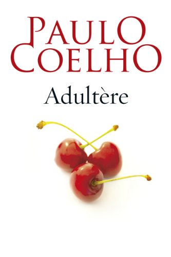 Adultere French Edition Kindle Edition By Coelho Paulo Literature Fiction Kindle Ebooks Amazon Com