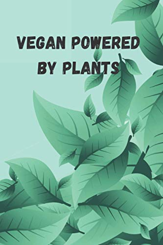 Vegan powered by plants: Vegan Notebook ( Diary, Book ) | 100 pages, 6x9, Blank-Lined | Writing Journal for Women and Men | 176 writing pages provide ... or jotting down favorite quotations