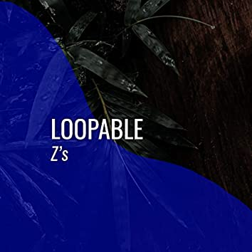 # 1 A 2019 Album: Loopable Z's