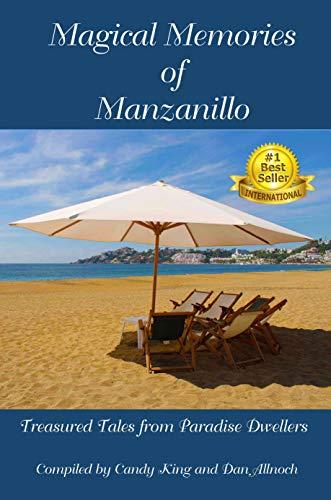 Magical Memories of Manzanillo: Treasured Tales from Paradise Dwellers (English Edition)