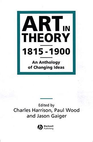 Price comparison product image Art in Theory: 1815-1900 An Anthology of Changing Ideas
