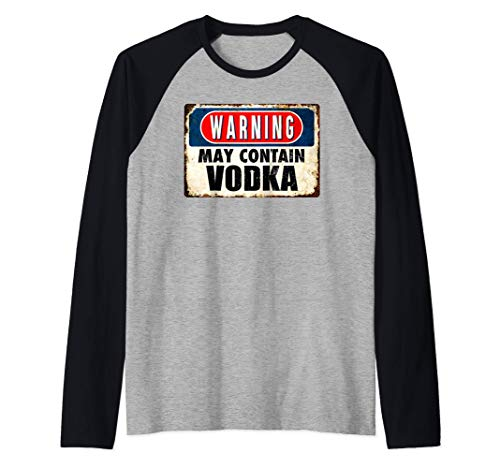 Warning May Contain VODKA Un divertido regalo de bebida Camiseta Manga Raglan
