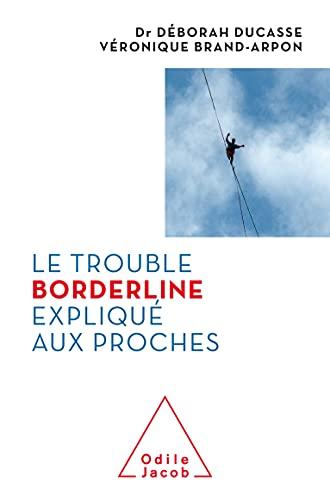 Le Trouble borderline expliqué aux proches (French Edition)