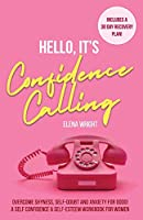 Hello, It's Confidence Calling!: Overcome Shyness, Self-doubt and Anxiety for Good