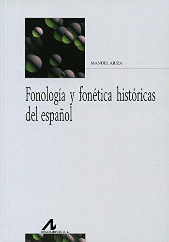 Fonología y fonética históricas del español (Bibliotheca Philologica)